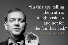 Al Mohler -tell the truth