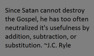 JCRyle since satan cant destroy the gospel 2